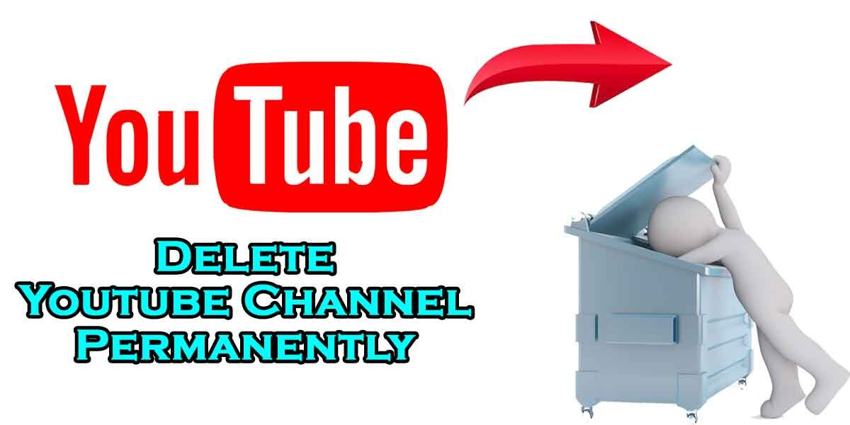 Delete Youtube Channel Permanently